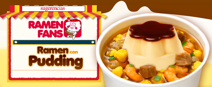 Ramen con Pudding